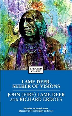 Lame Deer Seeker of Visions By Deer, John Lame