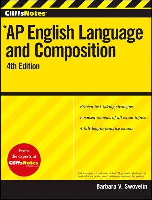 CliffsNotes AP English Language and Composition By Swovelin, Barbara V.